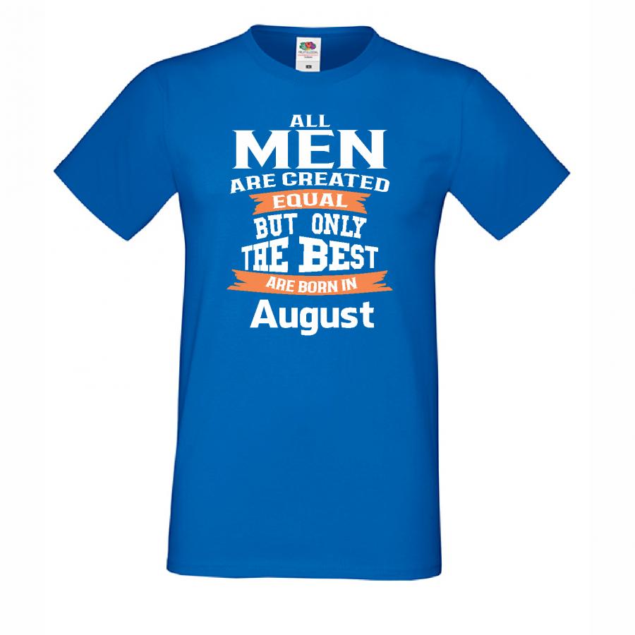 Ανδρική μπλούζα Only the Best Man are born in August